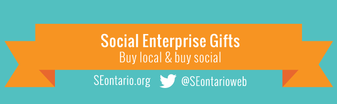 Social Enterprise Gifts. Buy Local $ Buy Social on an orange banner. Click this image to go to the catalogue of SE.