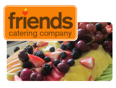 Friends Catering Company Logo over a platter of fruits.