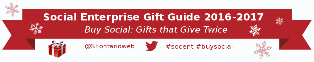 Social Enterprise Gift Guide 2016-2017 (Buy Social: Gifts that Give Twice)